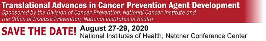 Save the Date: Translational Advances in Cancer Prevention Agent Development
