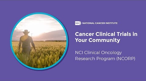 "Title still of the NCORP video entitled, 'Cancer Clinical Trials in Your Community""."