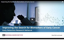 Thumbnail of the Improving the Search for Biomarkers of Early Cancer video